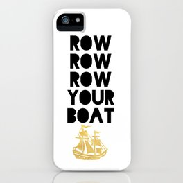ROW ROW ROW YOUR BOAT - Children song iPhone Case