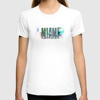 miami T-shirts featuring Miami by Tonya Doughty