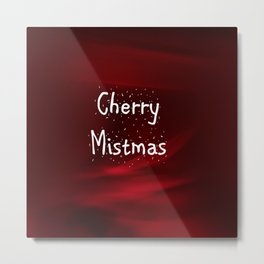 Cherry Mistmas (Drink Responsibly) Metal Print
