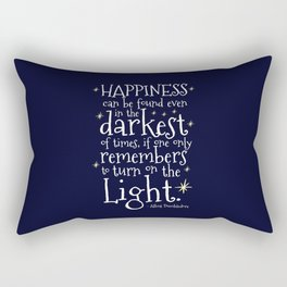 HAPPINESS CAN BE FOUND EVEN IN THE DARKEST OF TIMES - HP3 DUMBLEDORE QUOTE Rectangular Pillow