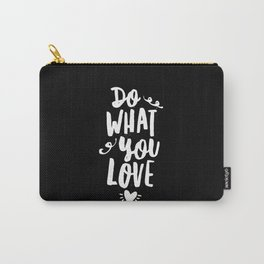Do What You Love black and white modern typography quote poster canvas wall art home decor Carry-All Pouch