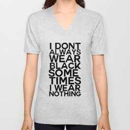 I dont always wear black Unisex V-Neck