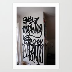 say nothing show everything Art Print