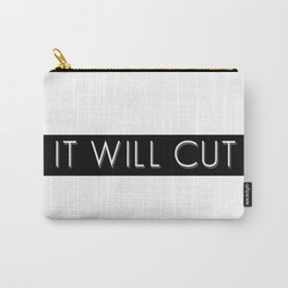 IT WILL CUT Carry-All Pouch