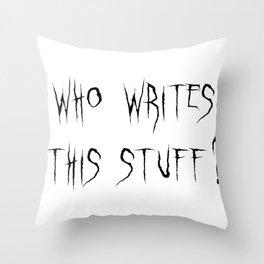 Who writes this stuff? Throw Pillow