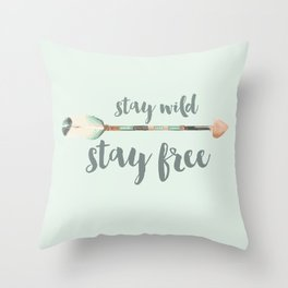 Stay wild stay free Throw Pillow