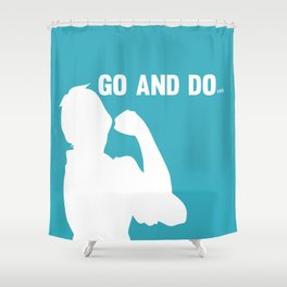 Go and Do Work Shower Curtain