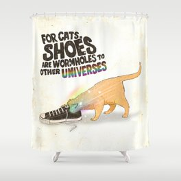 For Cats, Shoes are Wormholes to Other Universes Shower Curtain