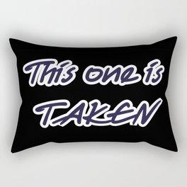 This one is taken Rectangular Pillow