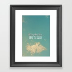 The Sun Always Shines Above The Clouds Framed Art Print