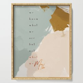 What We May Be - Hamlet Shakespeare Quote Serving Tray