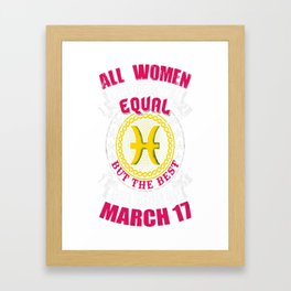 Best-Women-Born-On-March-17-Pisces---Sao-chép Framed Art Print