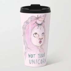 Not Your Unicorn Travel Mug