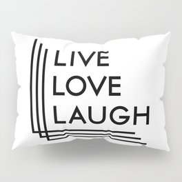 Live Love Laugh Pillow Sham