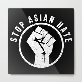Stop Asian Hate Fist Vintage Distressed Metal Print