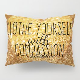 Compassion Pillow Sham