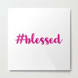 PINK Hashtag blessed Metal Print