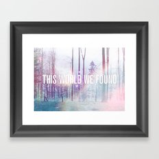 This World We Found Framed Art Print