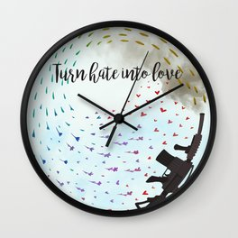 Turn Hate Into Love Wall Clock