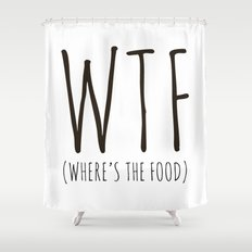 WTF - Where's The Food? Shower Curtain