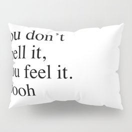 Pooh/piglet quote (2 of 2) Pillow Sham