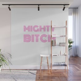 Mighty Bitch Pink T-Shirt/Poster/ Pillow/ Bag Wall Mural