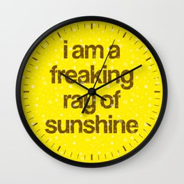 i am a freaking ray of sunshine (Sparkle Pattern) Wall Clock