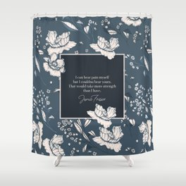 I can bear pain myself but I couldna bear yours... Jamie Fraser Shower Curtain