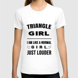 Triangle Girl Like A Normal Girl Just Louder T-shirt