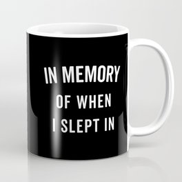 Memory Slept In Funny Quote Coffee Mug