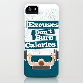 Excuses don't burn calories Gym Fitness Daily Motivating Quotes iPhone Case