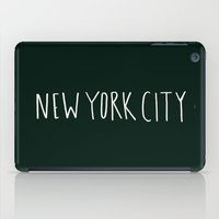 nyc iPad Cases featuring NYC by Leah Flores