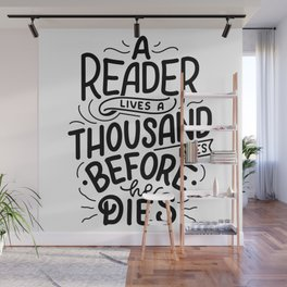 A reader lives a thousand lives before he dies - bookaholic quotes handwritting typography Wall Mural