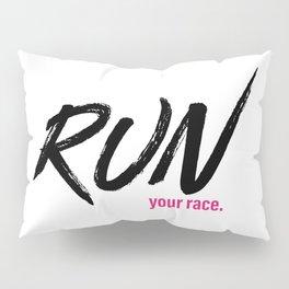 Run your race. Pillow Sham