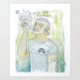 GOOD BYE FOREVER Art Print