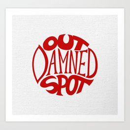 Out Damned Spot Art Print