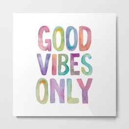 Good Vibes Only Watercolor Rainbow Typography Poster Inspirational childrens room nursery Metal Print