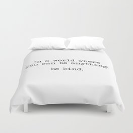 Be Kind Duvet Cover