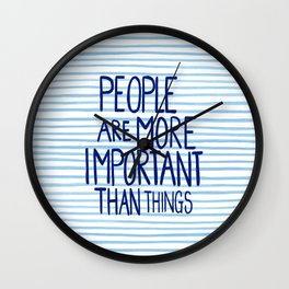 People are more important than things Wall Clock