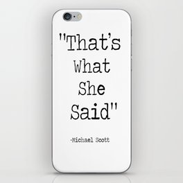 """The Office Micheal Scott Quote """" That's what she said"""" iPhone Skin"""