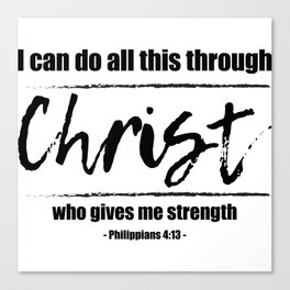 Christian,Bible Quote,I can do all this through Christ,Philippians 4:13 Canvas Print