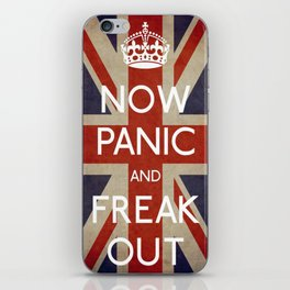 NOW PANIC AND FREAK OUT iPhone Skin