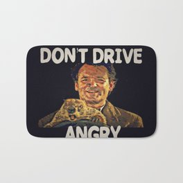 Don't Drive Angry Bath Mat