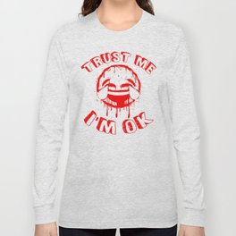 I'm OK (RED) Long Sleeve T-shirt
