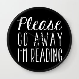 Please Go Away, I'm Reading (Polite Version) - Inverted Wall Clock