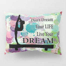 Gymnastics Live Your Dream Design Pillow Sham