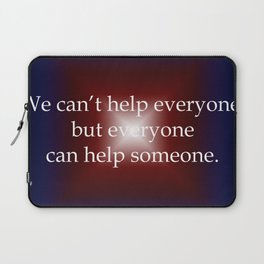 Everyone Can Help Someone Laptop Sleeve