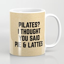 Pie & Lattes Funny Quote Coffee Mug