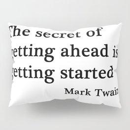 The secret of getting ahead Pillow Sham