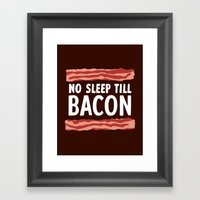 No Sleep Till Bacon Framed Art Print